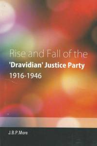 Rise and Fall of the 'Dravidian' Justice Party